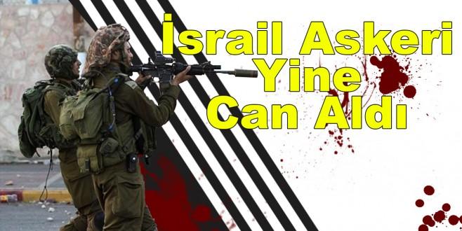 İsrail Askeri Yine Can Aldı