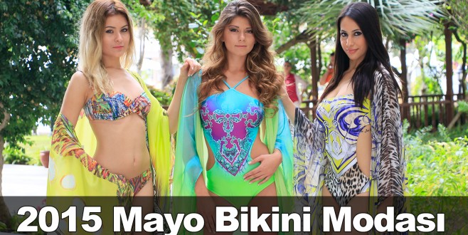 2015 Yaz Sezonu Mayo Bikini Modası
