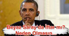 Obama:' Beyaz Sara'da İftar İçin Sabırsızlanıyorum'