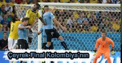 Kolombiya Çeyrek Finalist!