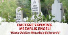 Hastane Yapımına Mezarlık Engeli