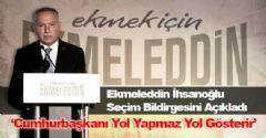 Ekmeleddin İhsanoğlu Seçim Bildirgesini Açıkladı