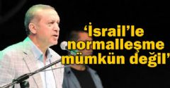 Artık İsrail Bize Uzak