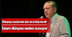 Erdoğan: Dünyayı Suçlamak En Kolayı