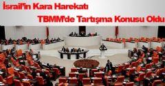 İsrail'in Kara Harekatı TBMM'de Tartışıldı
