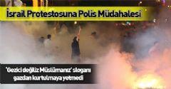 İsrail Protestosuna Polis Müdahalesi
