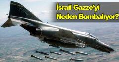 İsrail, Gazze'yi Neden Bombalıyor?