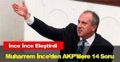 Muharrem İnce'den AKP'lilere 14 Soru