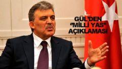 Gül'den Milli Yas Açıklaması