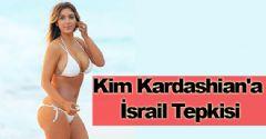 Kim Kardashian'a İsrail Tepkisi