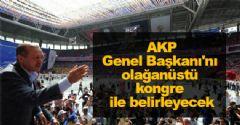 AKP Genel Başkanı'nı olağanüstü kongre ile belirleyecek