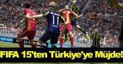 FIFA 15'ten Türkiye'ye Müjde!
