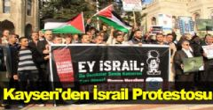 Kayseri'den İsrail Protestosu