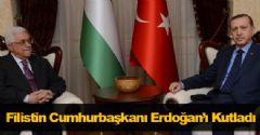 Filistin Cumhurbaşkanı Erdoğan'ı Kutladı