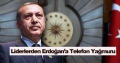 Dünya Liderlerinden Erdoğan'a Telefon Yağmuru