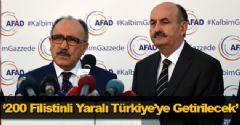 '200 Filistinli Yaralı Türkiye'ye Getirilecek'
