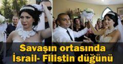 Savaşın ortasında İsrail- Filistin düğünü