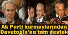 AK Parti Kurmaylarından Davutoğlu'na Tam Destek