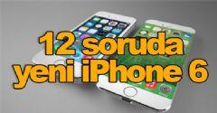 12 soruda yeni iPhone 6