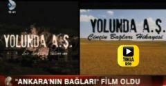 Ankara'nın Bağları film oldu!