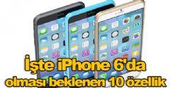 iPhone 6'da olması beklenen 10 özellik