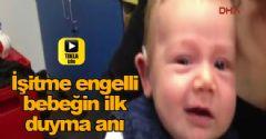 İşitme Engelli Bebeğin İlk Duyma Anı