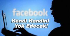 Facebook Kendi Kendini Yok Edecek