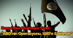 Rusya: 'ABD'nin Operasyonu, IŞİD'e Saldırıdır'
