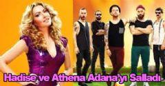 Hadise ve Athena Adana'yı Salladı