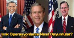 Irak Operasyonlarını Nasıl Duyurdular?