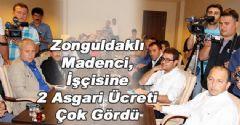 Zonguldaklı Madenci İşçisine İki Asgari Ücreti Çok Gördü