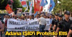 Adana IŞİD'i Protesto Etti