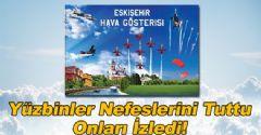 Solotürk ve Türk Yıldızları Eskişehir'de Gösteri Yaptı