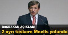 Davutoğlu: '2 AYRI TESKERE MECLİS'E SUNULACAK'