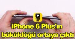 iPhone 6 Plus'ın büküldüğü ortaya çıktı