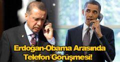 Erdoğan-Obama Arasında Telefon Görüşmesi!