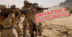 ABD Irak'a Asker Gönderdi