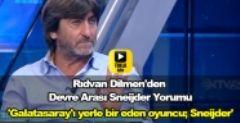 Rıdvan Dilmen'den Devre Arası Sneijder Yorumu