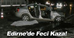 Edirne'de Trafik Kazası!