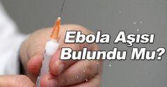 Ebola Aşısı Bulundu Mu?