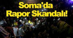 Soma'da Rapor Skandalı!