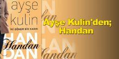 Ayşe Kulin'den; Handan