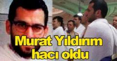 Murat Yıldırım Hacca Gitti
