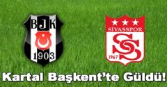 Beşiktaş Sivasspor'u Yendi!