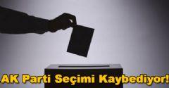 AK Parti Seçimi Kaybediyor!