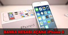 Banka Hesabı Açana IPhone 6 Bedava