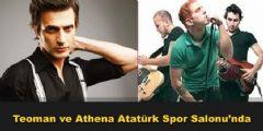 Athena ve Teoman Ankara'yı Coşturacak!