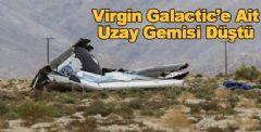 Virgin Galactic'in Uzay Gemisi Kaza Geçirdi