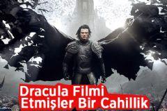 Dracula Filmi - Etmişler Bir Cahillik