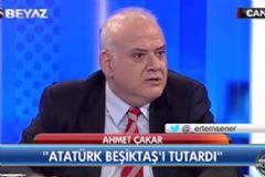 Ahmet Çakar: 'Atatürk Beşiktaşlıydı'